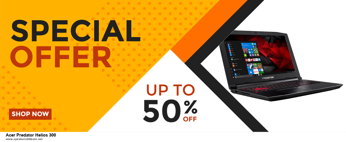 9 Best Black Friday and Cyber Monday Acer Predator Helios 300 Deals 2020 [Up to 40% OFF]