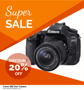 10 Best Canon 80D Dslr Camera Black Friday 2020 and Cyber Monday Deals Discount Coupons
