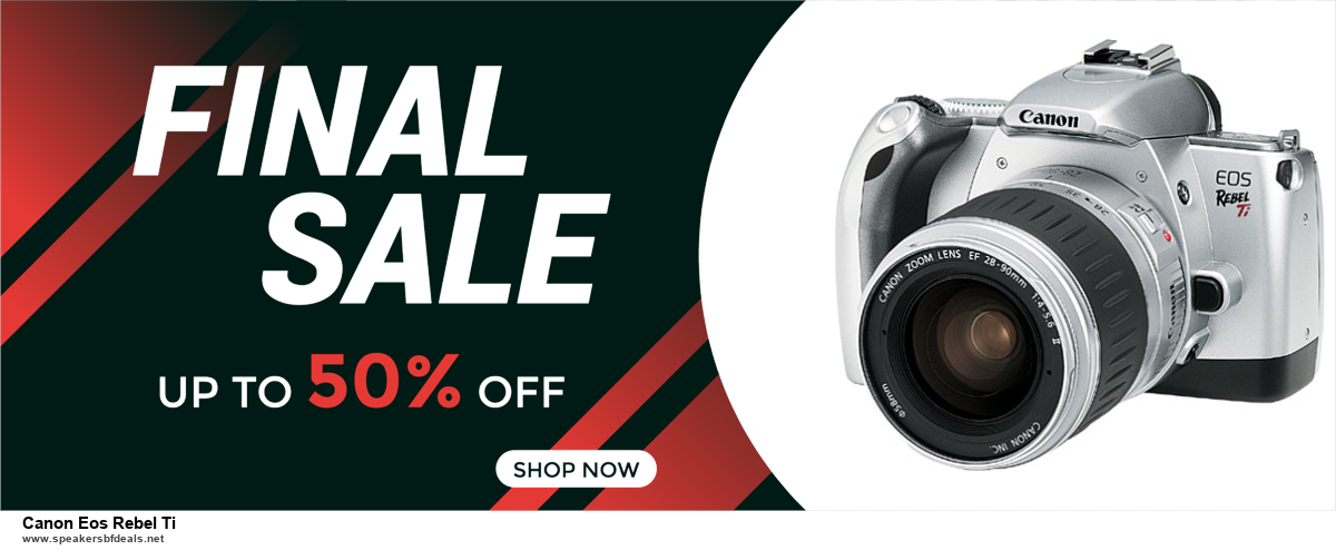 Top 5 Black Friday and Cyber Monday Canon Eos Rebel Ti Deals 2020 Buy Now