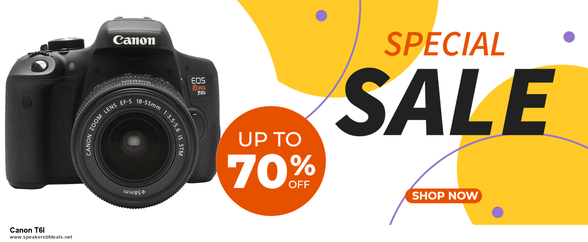 13 Exclusive Black Friday and Cyber Monday Canon T6I Deals 2020