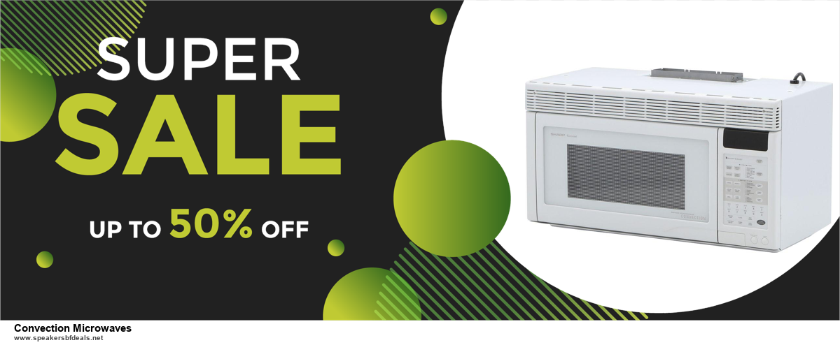 List of 6 Convection Microwaves Black Friday 2020 and Cyber MondayDeals [Extra 50% Discount]