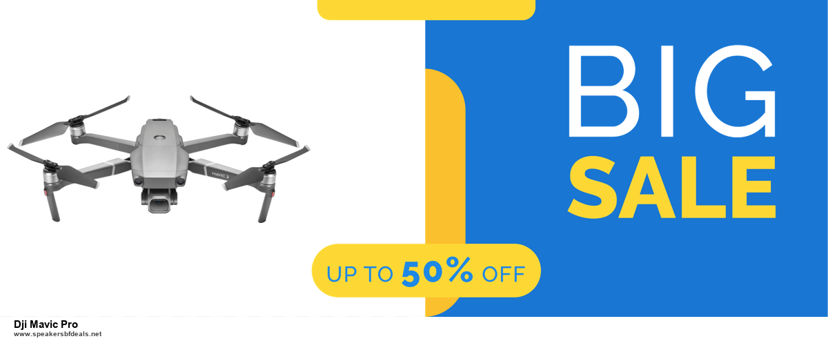 List of 10 Best Black Friday and Cyber Monday Dji Mavic Pro Deals 2020