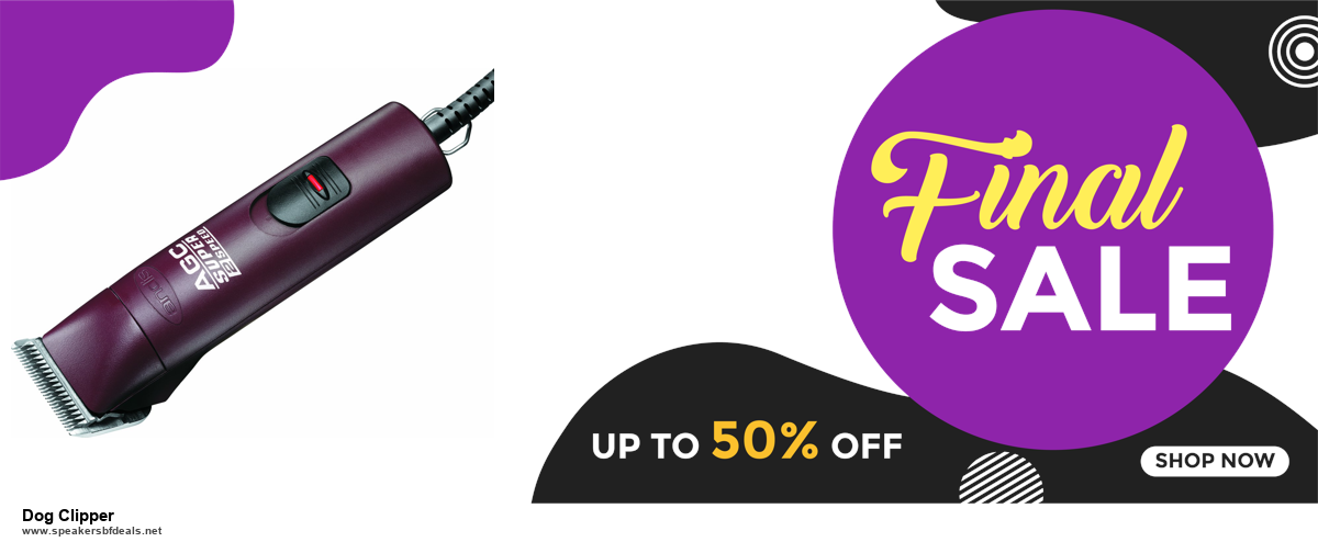 9 Best Black Friday and Cyber Monday Dog Clipper Deals 2020 [Up to 40% OFF]