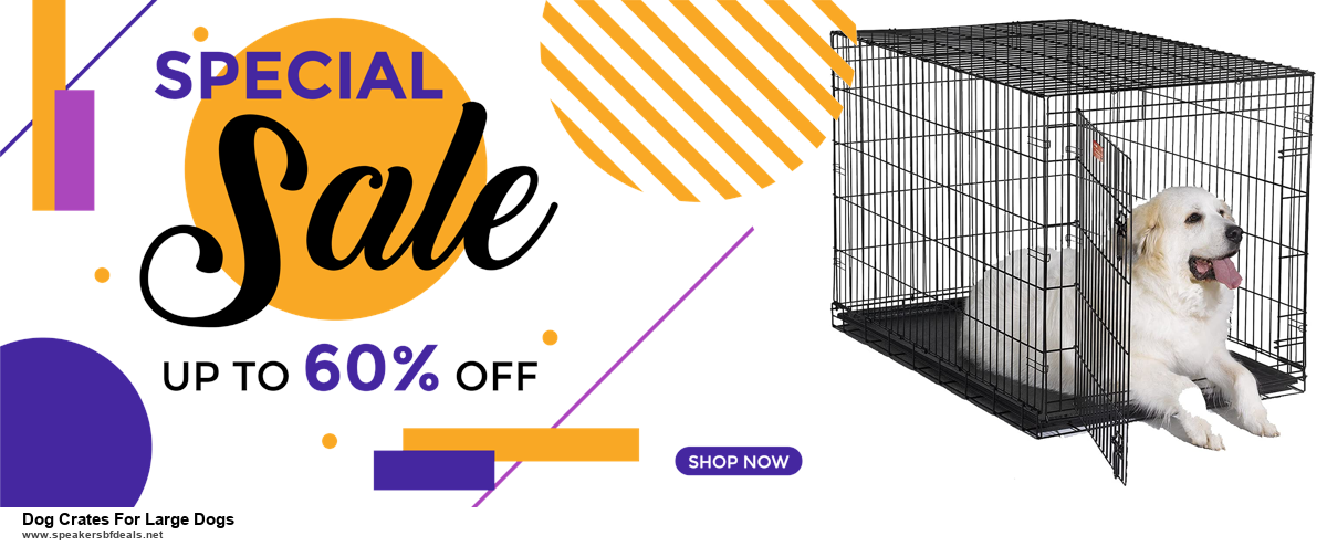 5 Best Dog Crates For Large Dogs Black Friday 2020 and Cyber Monday Deals & Sales