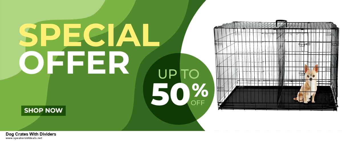 Grab 10 Best Black Friday and Cyber Monday Dog Crates With Dividers Deals & Sales