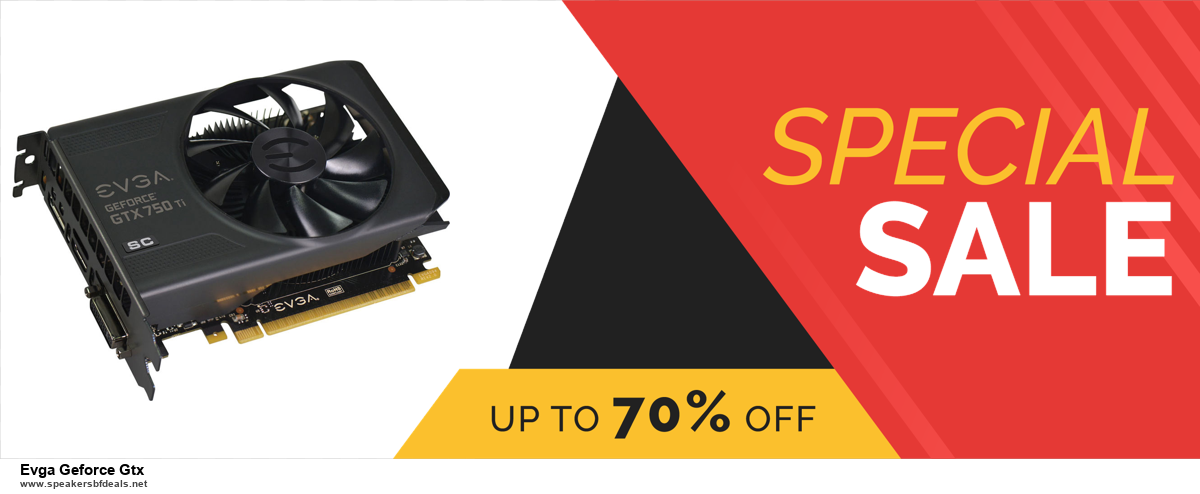 7 Best Evga Geforce Gtx Black Friday 2020 and Cyber Monday Deals [Up to 30% Discount]