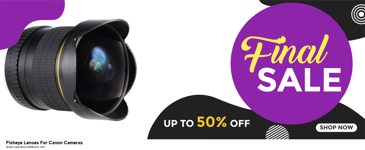 Top 5 Black Friday 2020 and Cyber Monday Fisheye Lenses For Canon Cameras Deals [Grab Now]