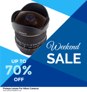 7 Best Fisheye Lenses For Nikon Cameras After Christmas Deals [Up to 30% Discount]