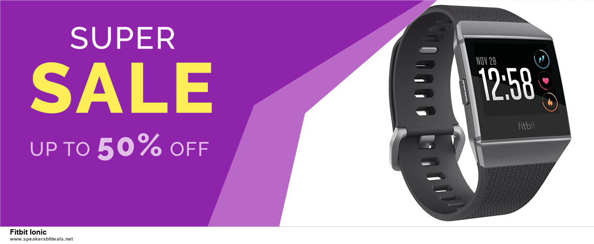 13 Exclusive Black Friday and Cyber Monday Fitbit Ionic Deals 2020