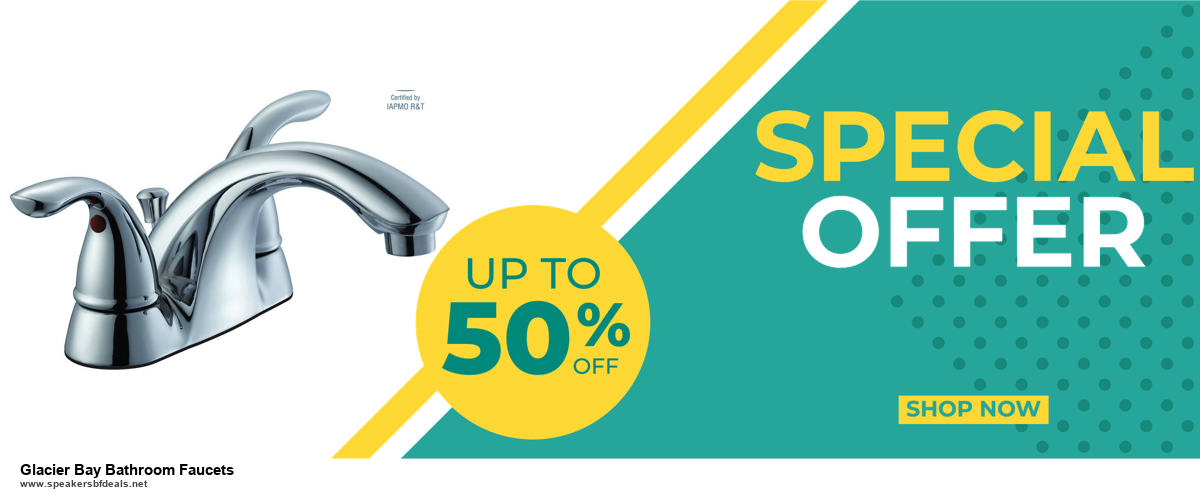 Top 5 Black Friday and Cyber Monday Glacier Bay Bathroom Faucets Deals 2020 Buy Now