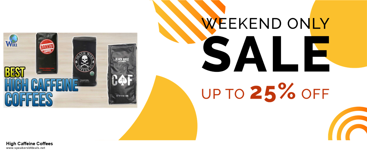 Top 5 Black Friday 2020 and Cyber Monday High Caffeine Coffees Deals [Grab Now]