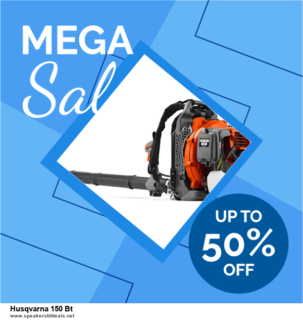 Grab 10 Best Black Friday and Cyber Monday Husqvarna 150 Bt Deals & Sales
