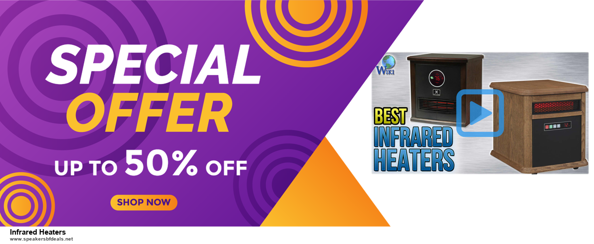 Top 5 Black Friday 2020 and Cyber Monday Infrared Heaters Deals [Grab Now]