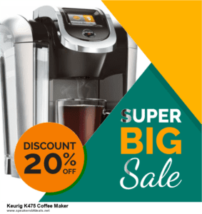 List of 6 Keurig K475 Coffee Maker Black Friday 2020 and Cyber MondayDeals [Extra 50% Discount]