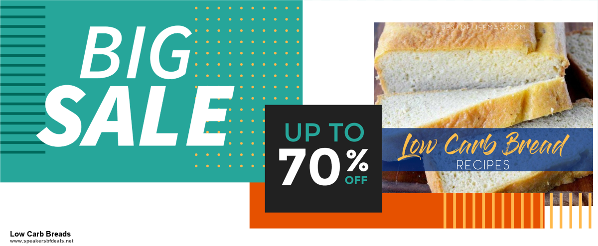 List of 6 Low Carb Breads Black Friday 2020 and Cyber MondayDeals [Extra 50% Discount]
