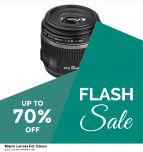 Top 11 Black Friday and Cyber Monday Macro Lenses For Canon 2020 Deals Massive Discount