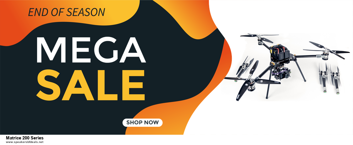 Top 5 Black Friday 2020 and Cyber Monday Matrice 200 Series Deals [Grab Now]