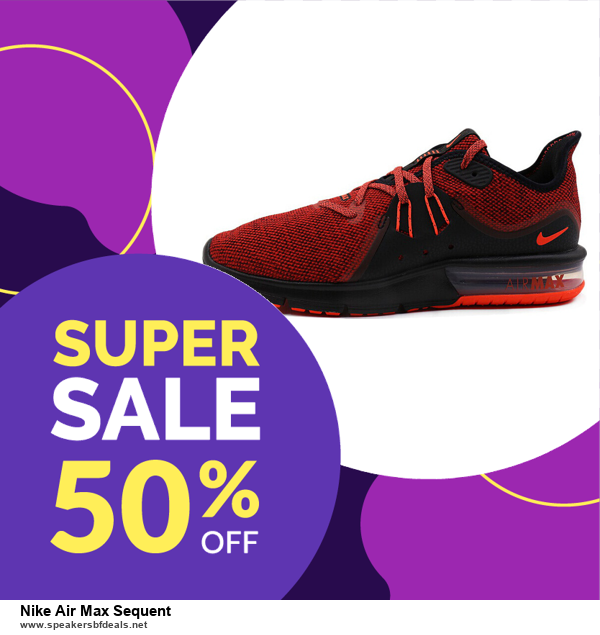 10 Best Nike Air Max Sequent Black Friday 2020 and Cyber Monday Deals Discount Coupons