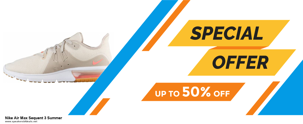 9 Best Black Friday and Cyber Monday Nike Air Max Sequent 3 Summer Deals 2020 [Up to 40% OFF]