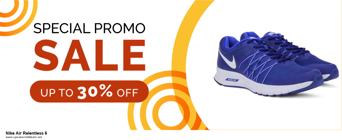 13 Exclusive Black Friday and Cyber Monday Nike Air Relentless 6 Deals 2020