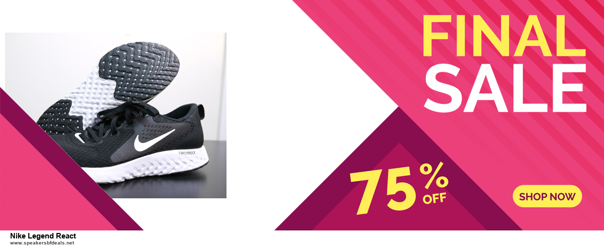 9 Best Black Friday and Cyber Monday Nike Legend React Deals 2020 [Up to 40% OFF]
