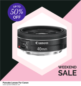 9 Best Black Friday and Cyber Monday Pancake Lenses For Canon Deals 2020 [Up to 40% OFF]