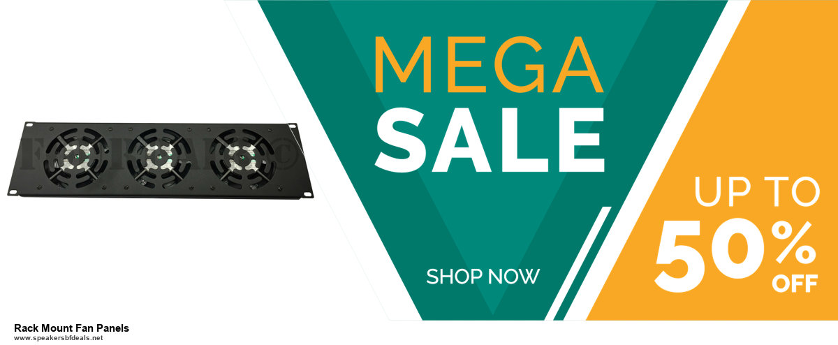 List of 6 Rack Mount Fan Panels Black Friday 2020 and Cyber MondayDeals [Extra 50% Discount]