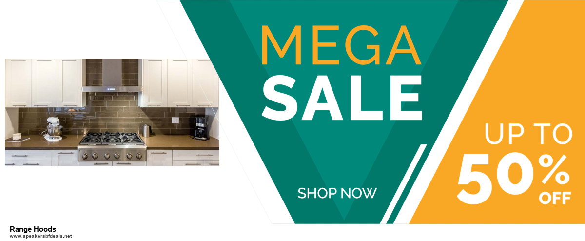 Top 5 Black Friday and Cyber Monday Range Hoods Deals 2020 Buy Now