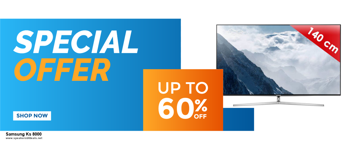 Grab 10 Best Black Friday and Cyber Monday Samsung Ks 8000 Deals & Sales