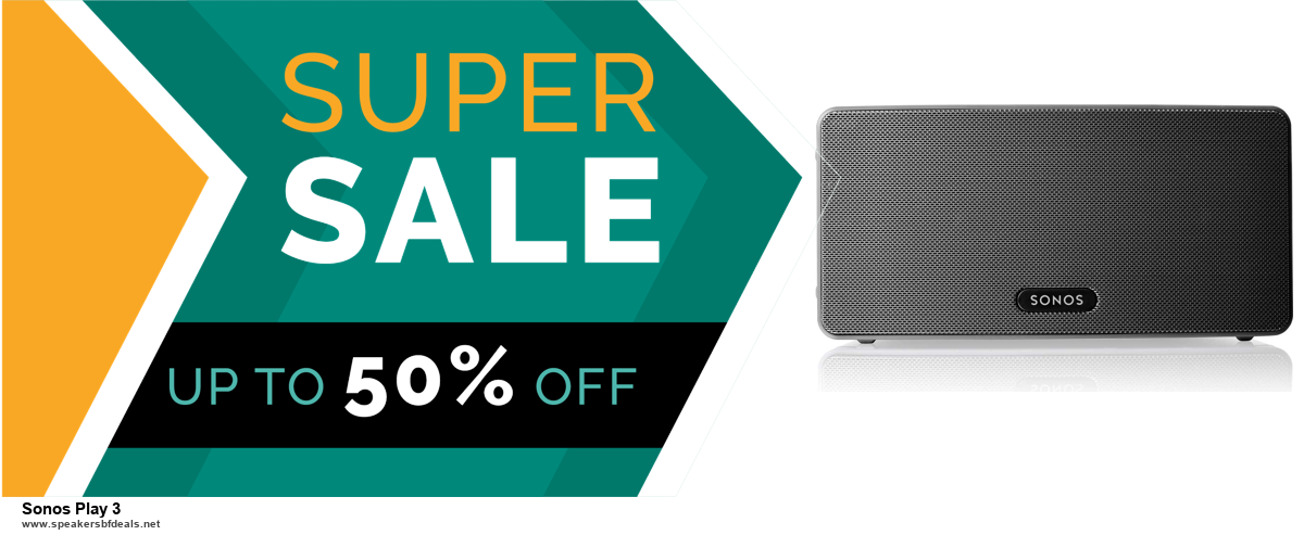 Top 5 Black Friday and Cyber Monday Sonos Play 3 Deals 2020 Buy Now