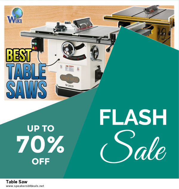 List of 6 Table Saw Black Friday 2020 and Cyber MondayDeals [Extra 50% Discount]