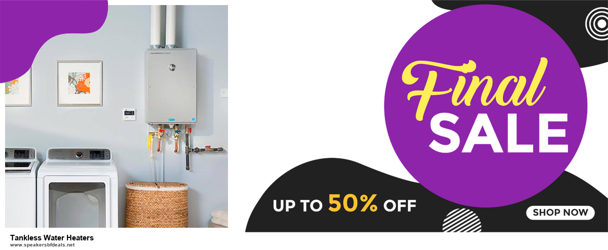 List of 6 Tankless Water Heaters Black Friday 2020 and Cyber MondayDeals [Extra 50% Discount]