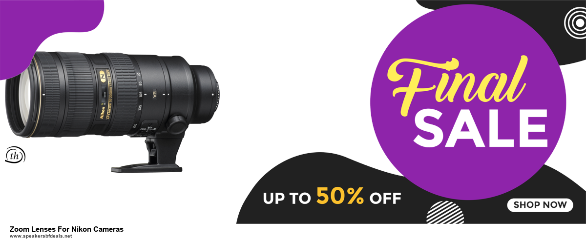 10 Best Black Friday 2020 and Cyber Monday Zoom Lenses For Nikon Cameras Deals | 40% OFF